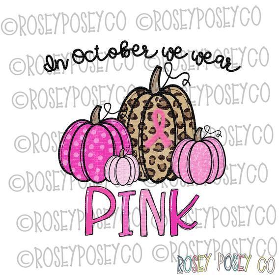 In October We Wear Pink, Pink Pumpkins, Leopard - Sublimation Design Digital Download - PNG