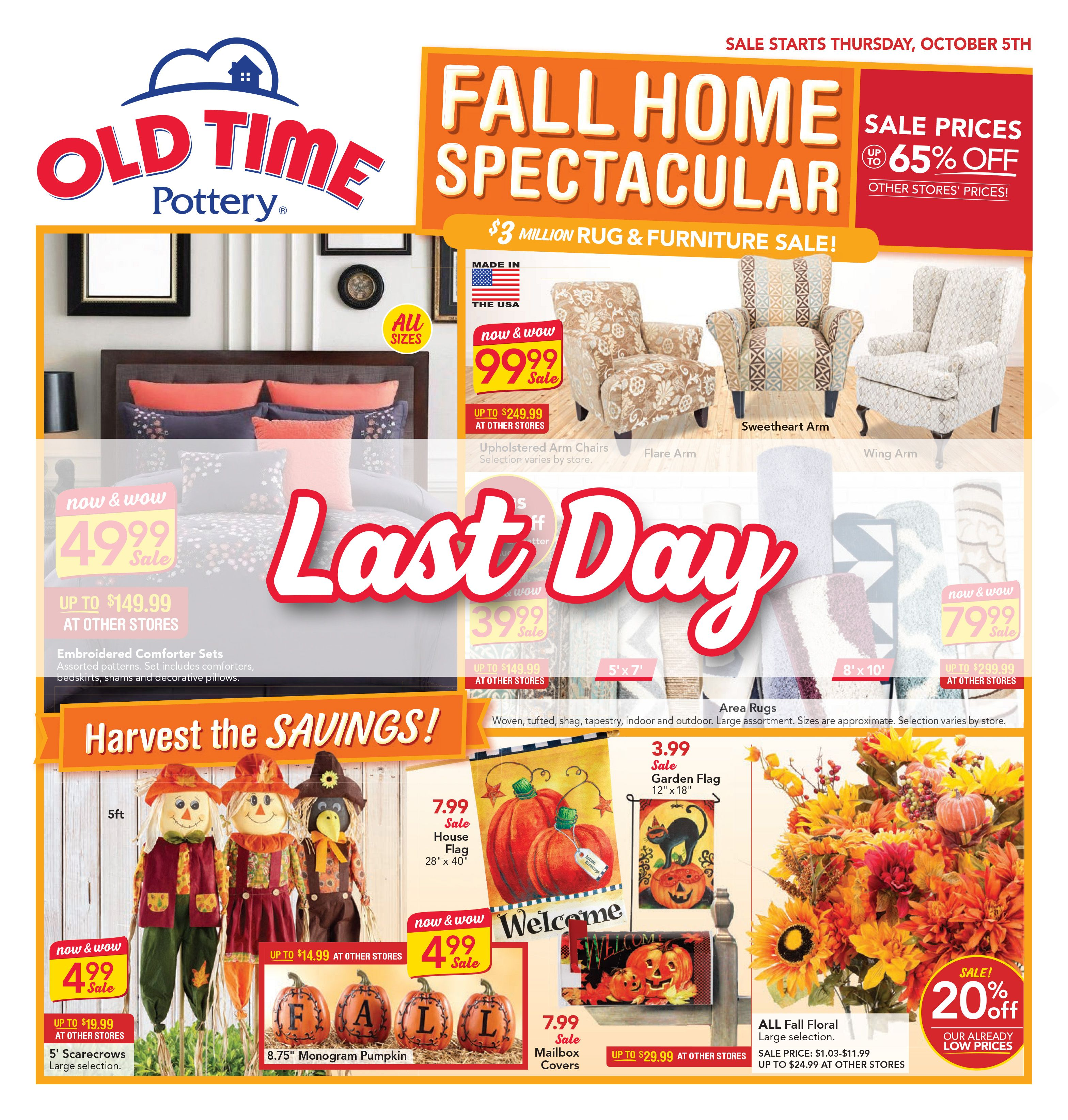 Today is the last day of the fall home spectacular sale visit us to take advantage of these last minute steals