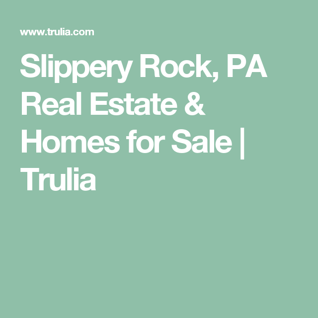 Trulia Real Estate Listings Homes For Sale Housing Data: Slippery Rock, PA Real Estate & Homes For Sale
