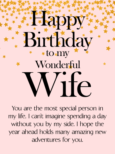 to my wonderful wife star happy birthday wishes card shes the woman you share everything with the one who you love above all else and the person who
