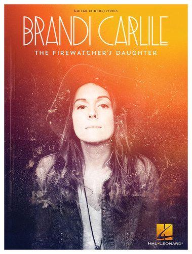 Hal Leonard - Brandi Carlile - The Firewatcher\'s Daughter Guitar ...