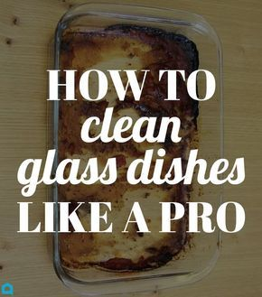 The Fastest Way To Clean Glass Dishes Glass Dishes