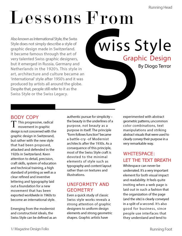 Magazine Layout Design- I learned that lots of attention to detail especially towards spacing has to be paid when formatting the body text.