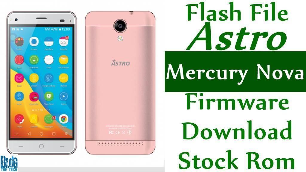 Flash File] Astro Mercury Nova Firmware Download [Stock Rom