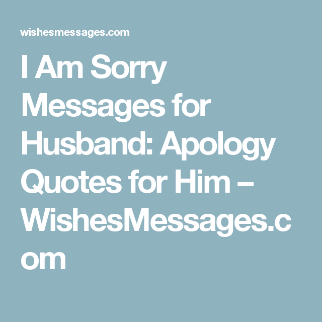 I Am Sorry Messages for Husband: Apology Quotes for Him