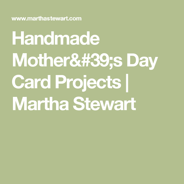 Handmade Mother's Day Card Projects | Martha Stewart