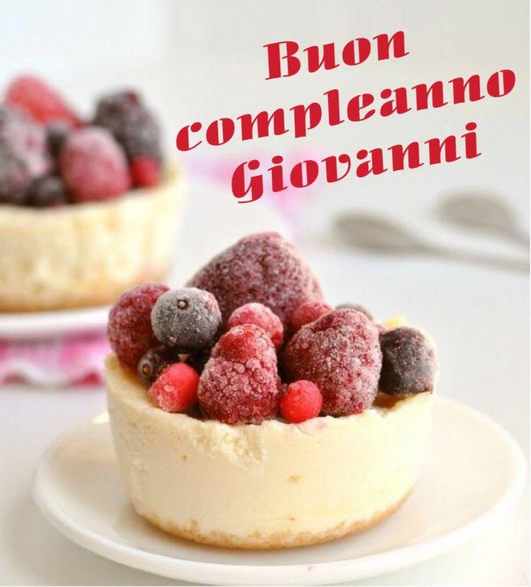 Buon Compleanno Giovanni Buon Compleanno Compleanno Immagini