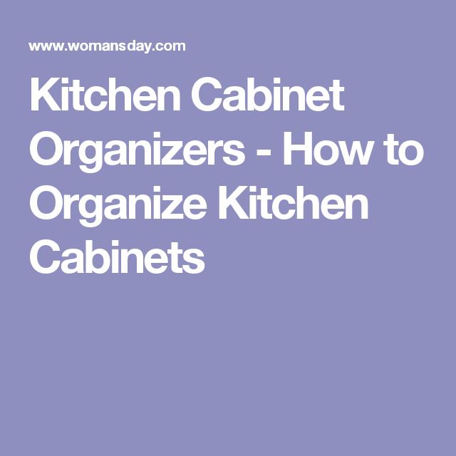 Kitchen Cabinet Organizers - How to Organize Kitchen Cabinets