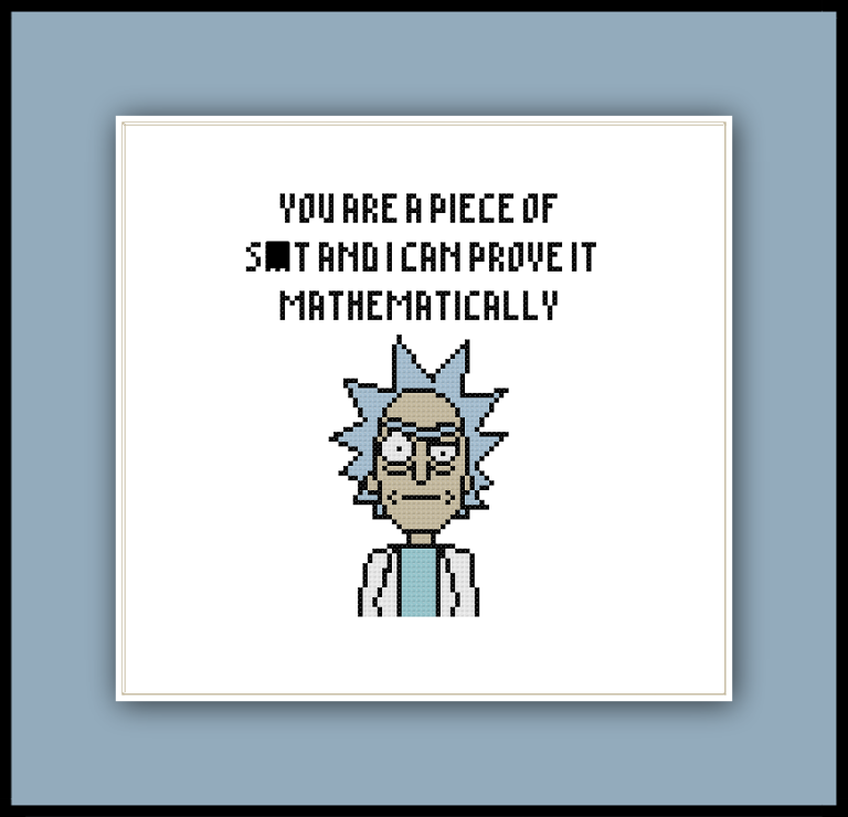 """Best Rick And Morty Quotes: Cross Stitch Pattern Of Rick Sanchez With The Quote """"You"""