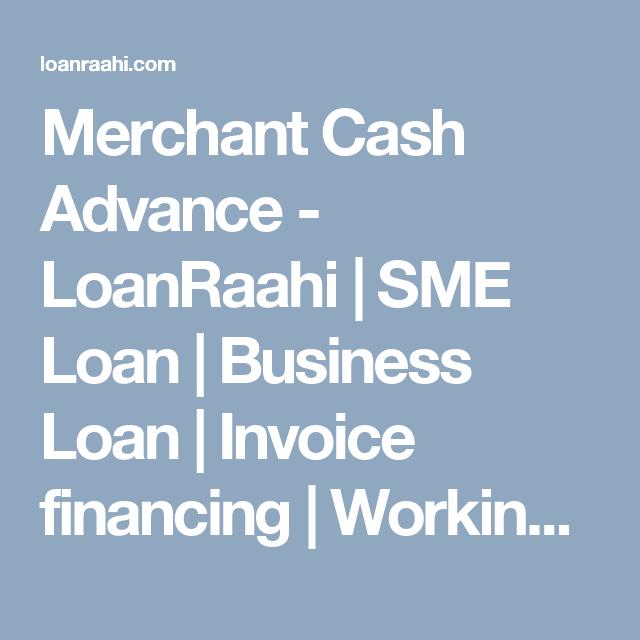 Merchant Cash Advance LoanRaahi SME Loan Business Loan - Invoice advance loan