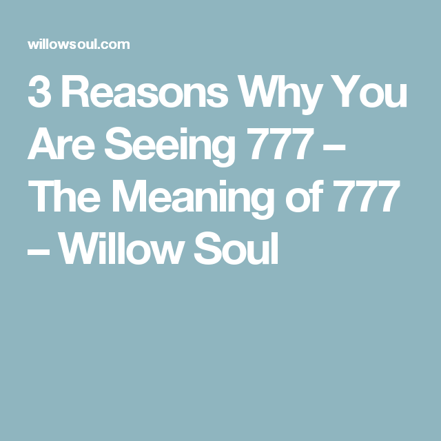 3 Reasons Why You Are Seeing 777 – The Meaning of 777