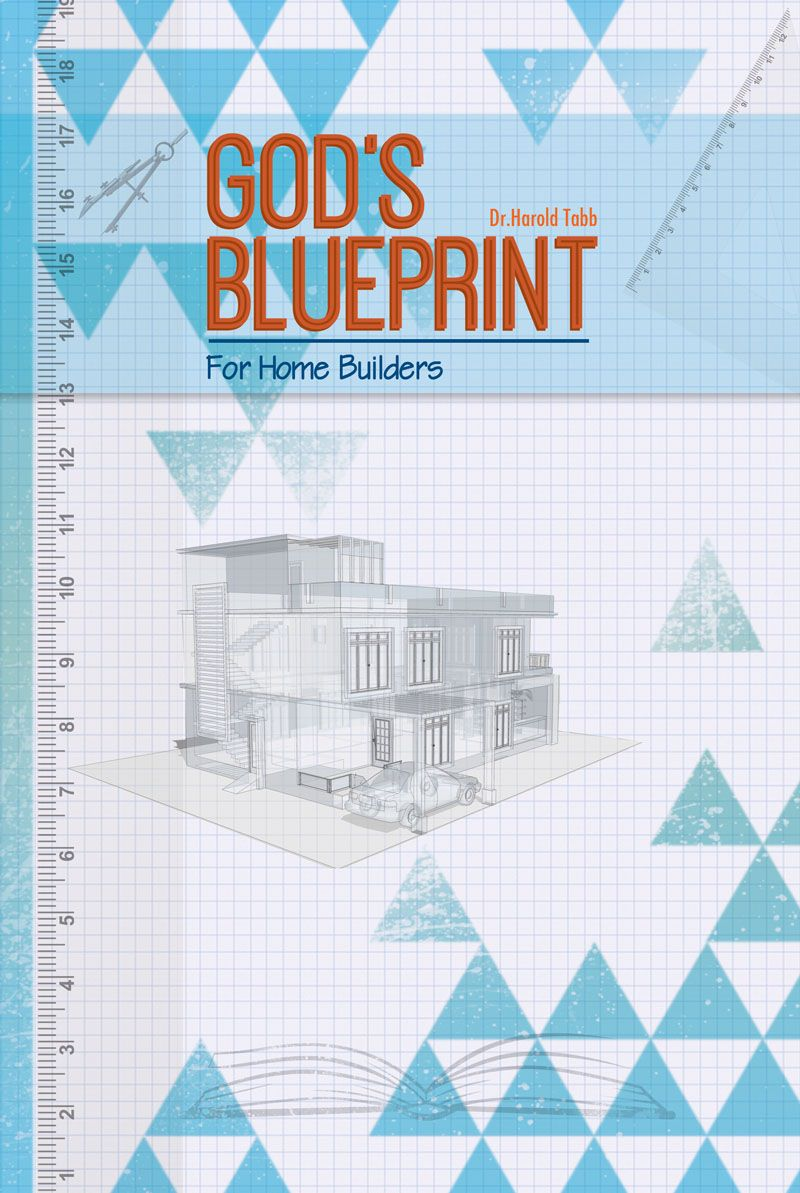 Gods blueprint for home builders by dr harold tabb cover design by gods blueprint for home builders by dr harold tabb cover design by marlene tascarella malvernweather Choice Image