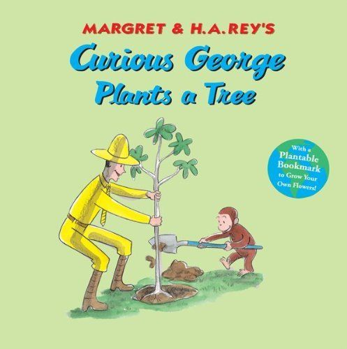 Curious George Plants A Tree by H. A. Rey, http://www.amazon.com/dp/0547297769/ref=cm_sw_r_pi_dp_soA8rb1ERP9JK