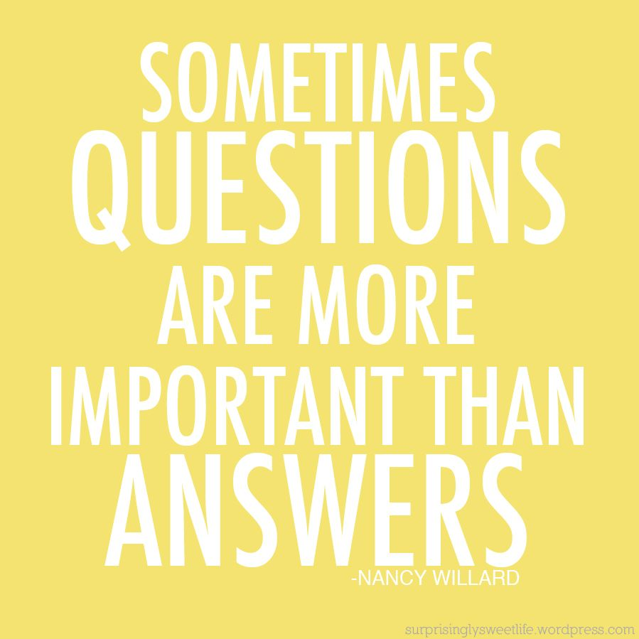 Quotes Questions Always Ask Questions  Share Goodness  Pinterest