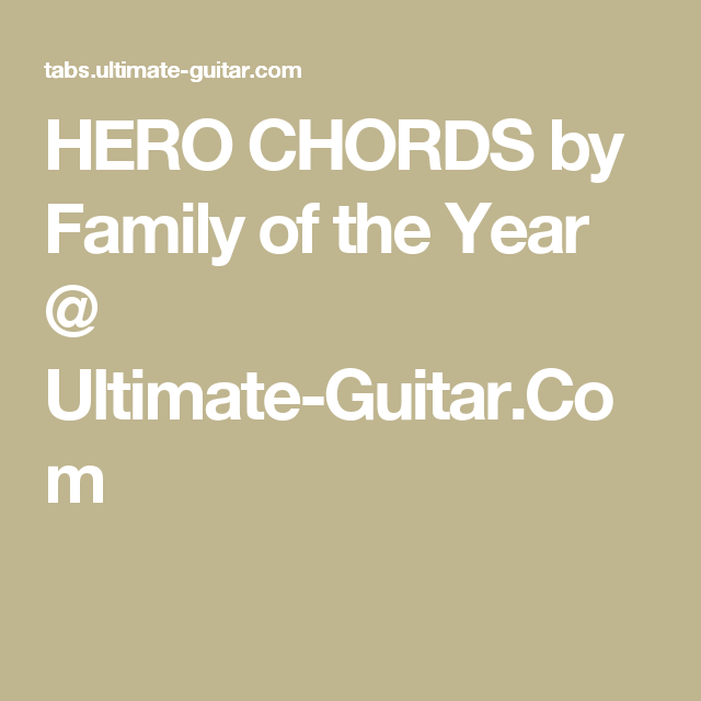 Hero Chords By Family Of The Year Ultimate Guitar Uke