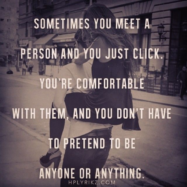 Life Quotes Sometimes You Meet A Person And You Just Click Love