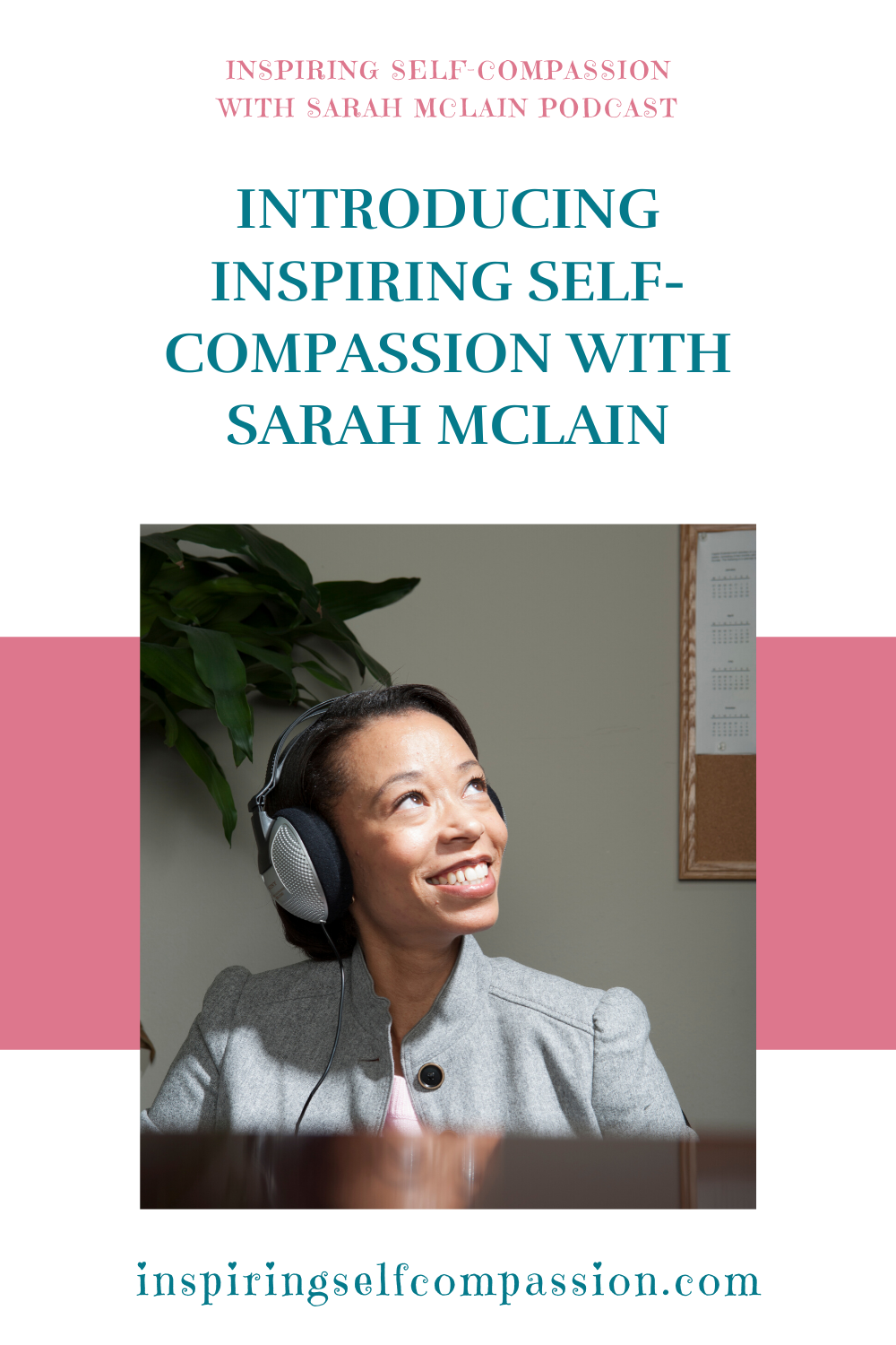Introducing Inspiring Self-Compassion With Sarah McLain in ...