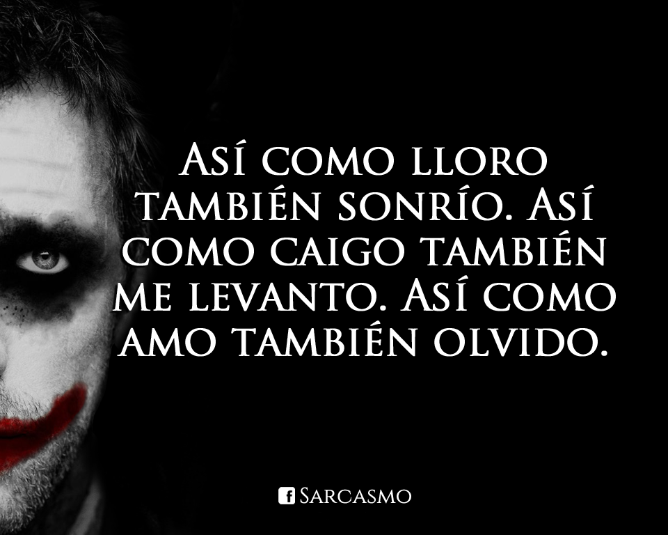 Pin By Hilda Arias On Frases Pinterest Joker Frases And Spanish