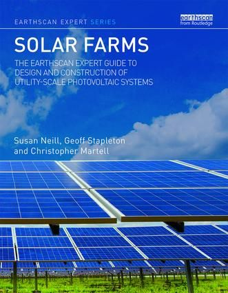 Solar Farms The Earthscan Expert Guide To Design And Construction Of Utility Scale Photovoltaic Systems Hardback Book C Solar Farm Photovoltaic System Solar