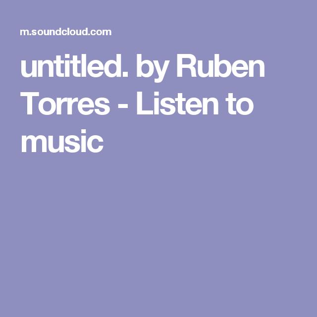 untitled. by Ruben Torres - Listen to music