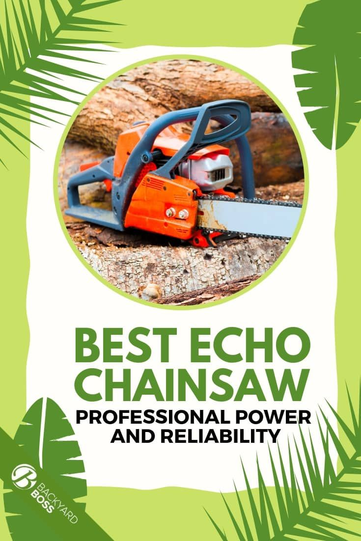 Reviews Of The Best Echo Chainsaws Backyard Gardening