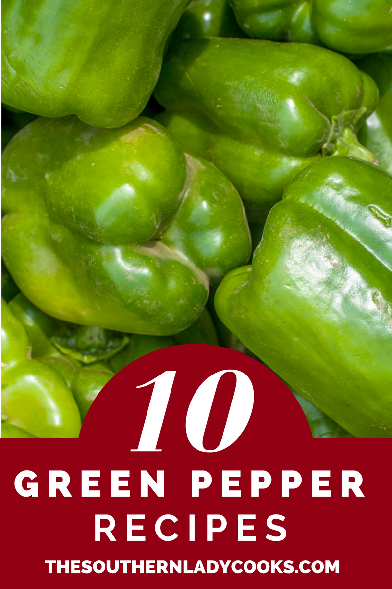Green Pepper Recipes The Southern Lady Cooks In 2020 Green Pepper Recipes Stuffed Green Peppers Stuffed Peppers