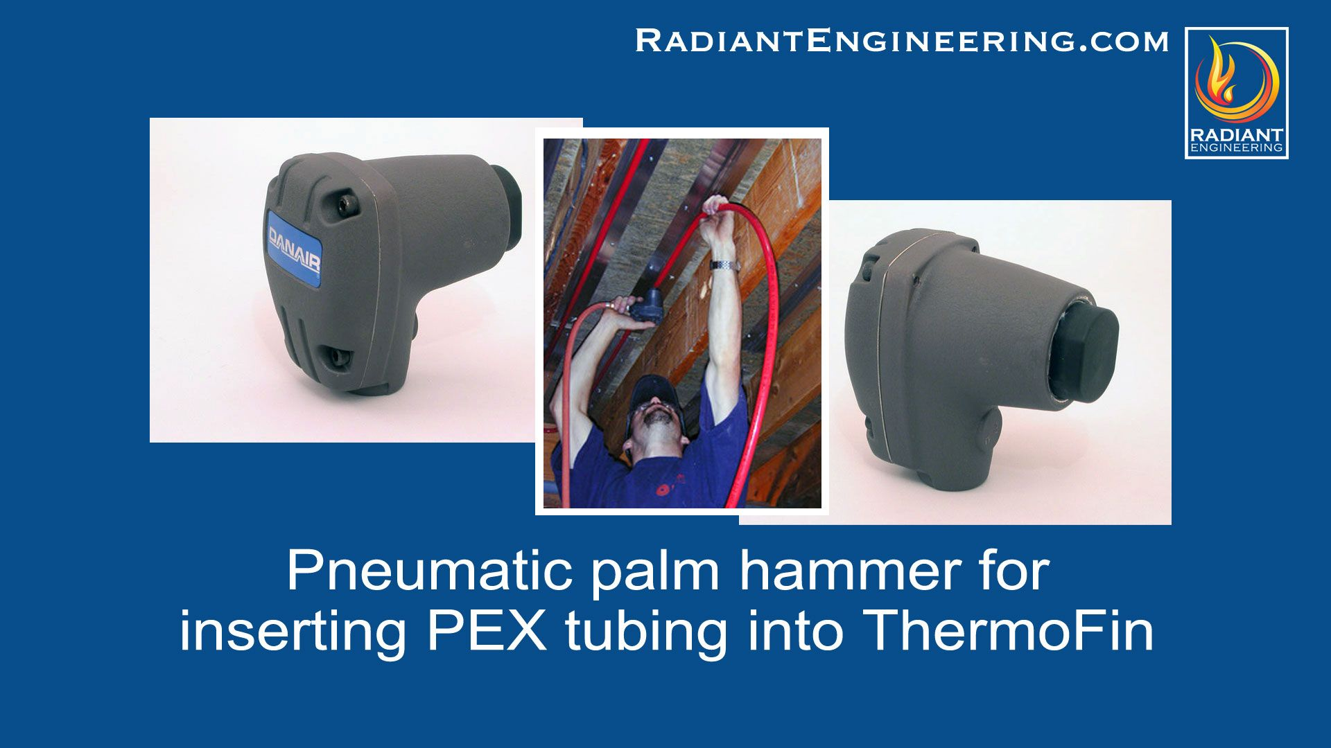 Thermofin C And Pex Tubing For Radiant Heating Install With A Pneumatic Palm Hammer Free Samples Of Thermof Pex Tubing Radiant Heat Energy Efficient Heating