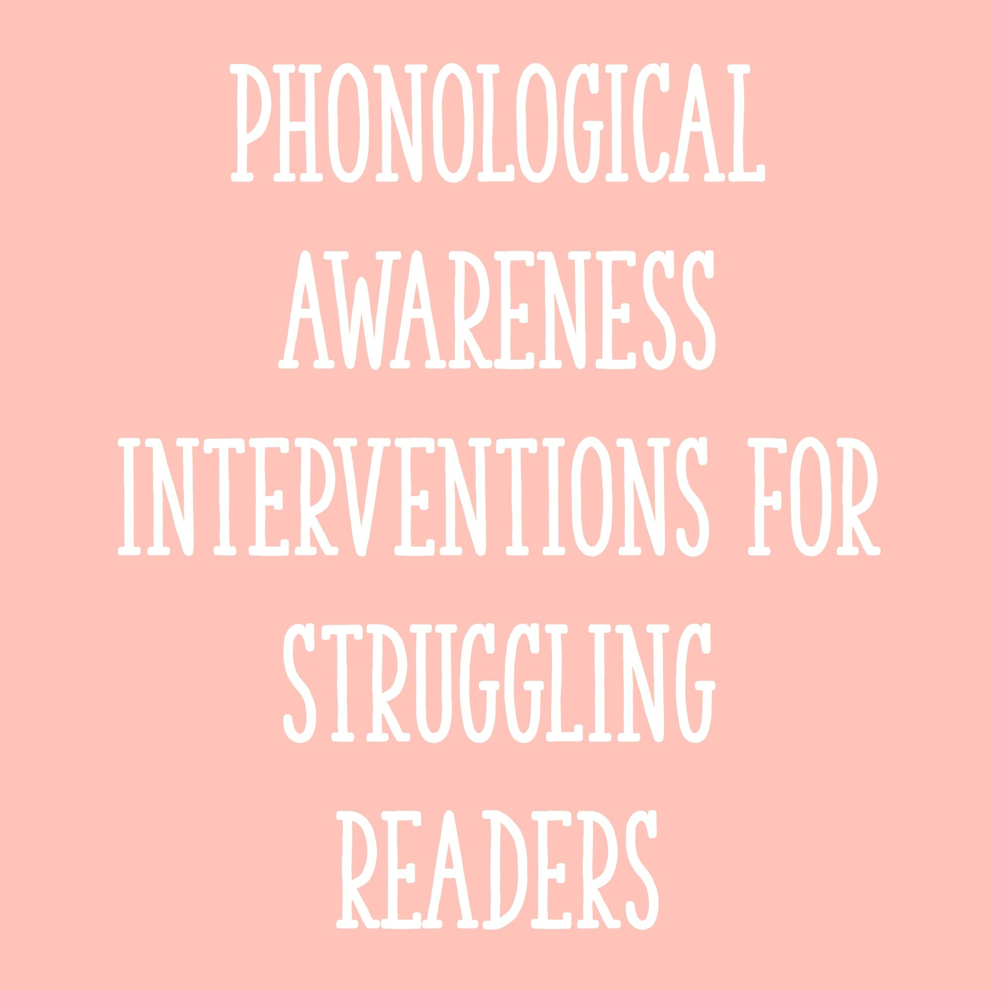 Phonological Awareness Interventions For Struggling