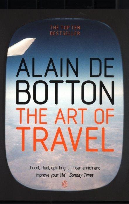 The Art Of Travel Alain De Botton Beautifully Written Travel