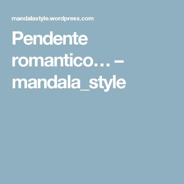 Pendente romantico… – mandala_style