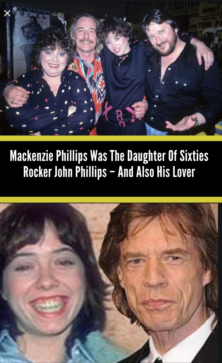 Mackenzie Phillips Was The Daughter Of Sixties Rocker John Phillips And Also His Lover In 2020 Sixties Who Is The Father Rocker