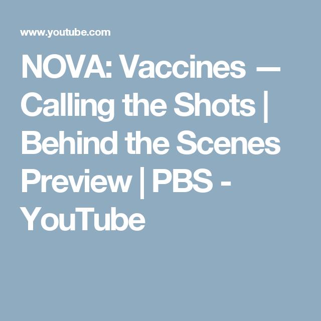 Vaccines Calling Shots Excellent Pbs >> Nova Vaccines Calling The Shots Behind The Scenes Preview Pbs