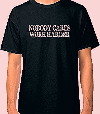 Photo of 'Nobody Cares Work Harder Motivational Quote' Tri-blend T-Shirt by PrintPress