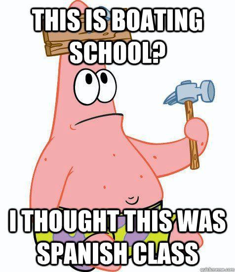 Yo Tengo El Espanol A Las Una Y Media Todos Los Dias Es Divertido Y Facil Funny Meme Pictures Funny Memes Boating School