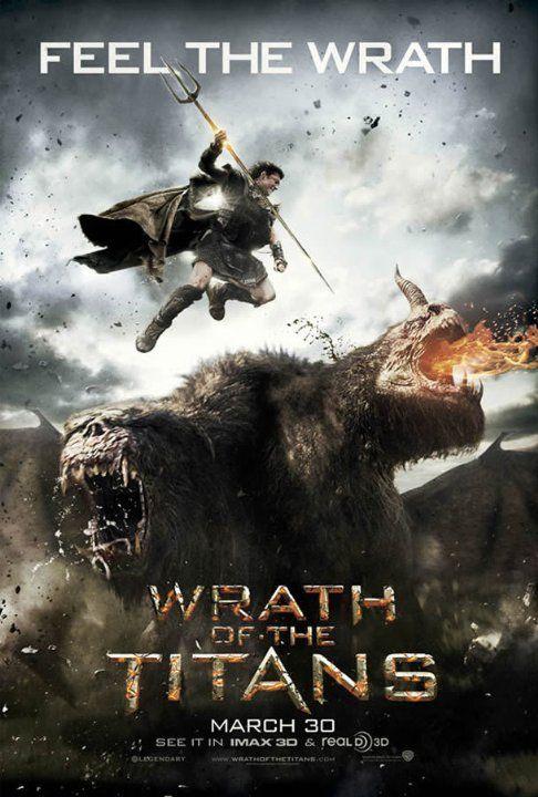 Furia De Titanes 2 Nos Trasladara Una Decada Despues De Su Heroica Derrota Del Monstruoso Kraken Perseo El Hijo Semid Wrath Of The Titans Wrath Movie Posters