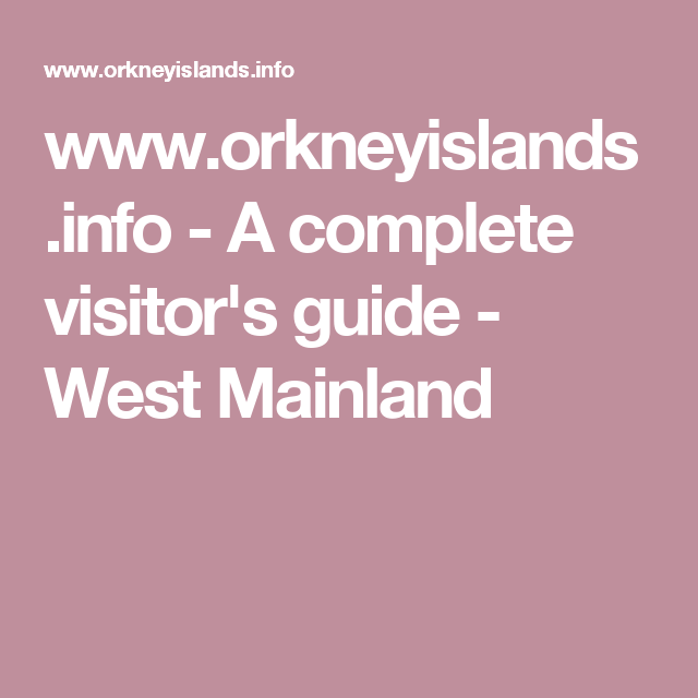 www.orkneyislands.info - A complete visitor's guide - West Mainland