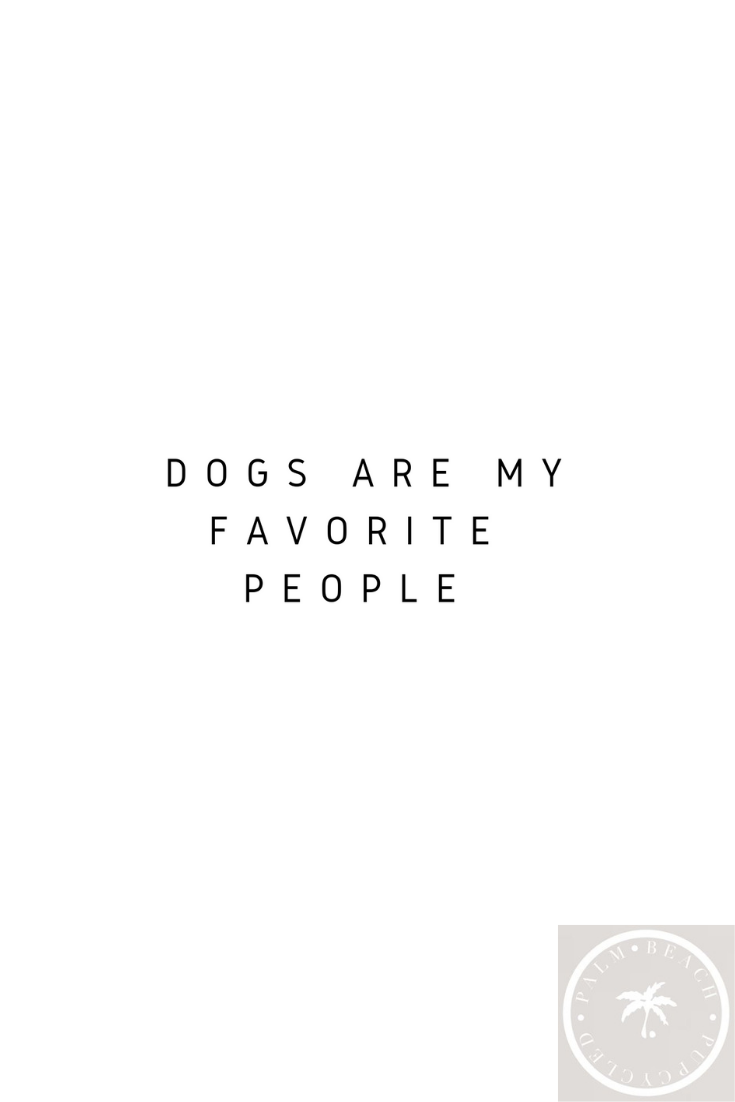 Dogs Are My Favorite People Animal Quotes Dog Quotes Pet People
