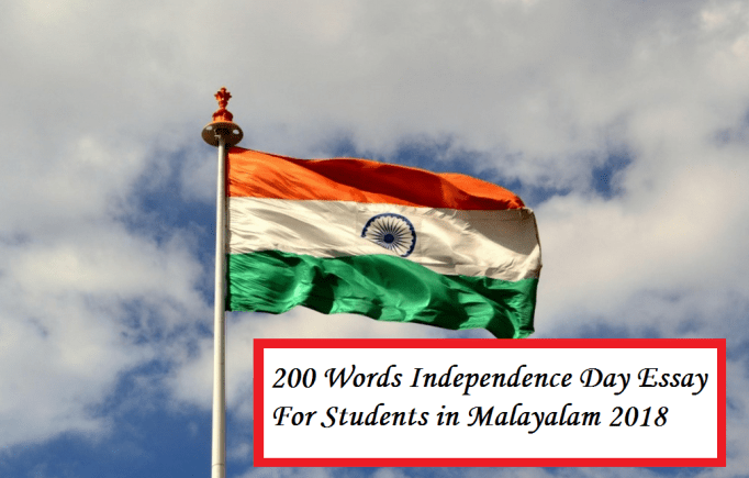 200 Word Independence Day Essay For Student In Malayalam 2018 Of India