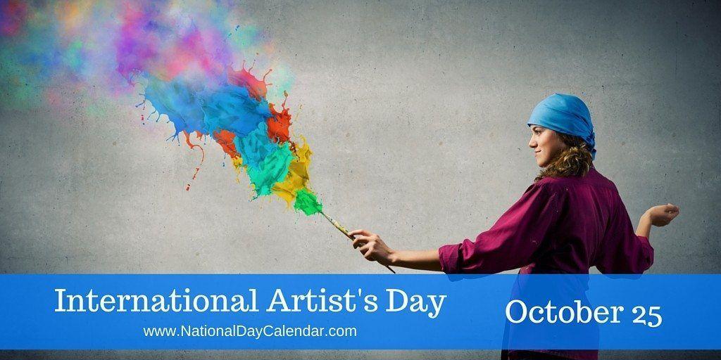 International Artist S Day October 25 National Day Calendar International Artist World Art Day Artist