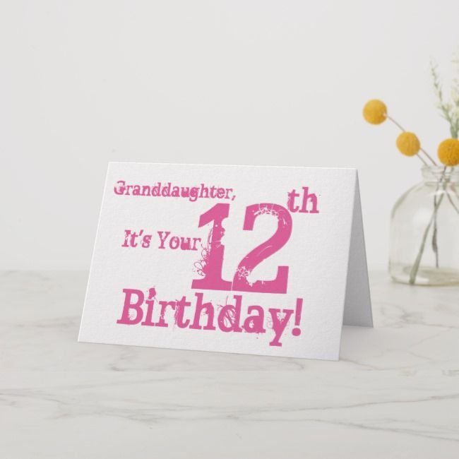 Granddaughter S 12th Birthday In Pink Card Zazzle Com 12th Birthday Cards Birthday Greeting Cards