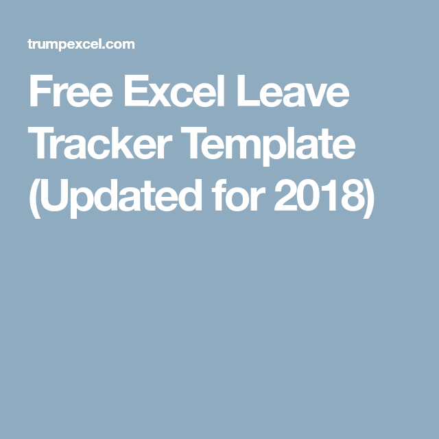free excel leave tracker template updated for 2018 excel
