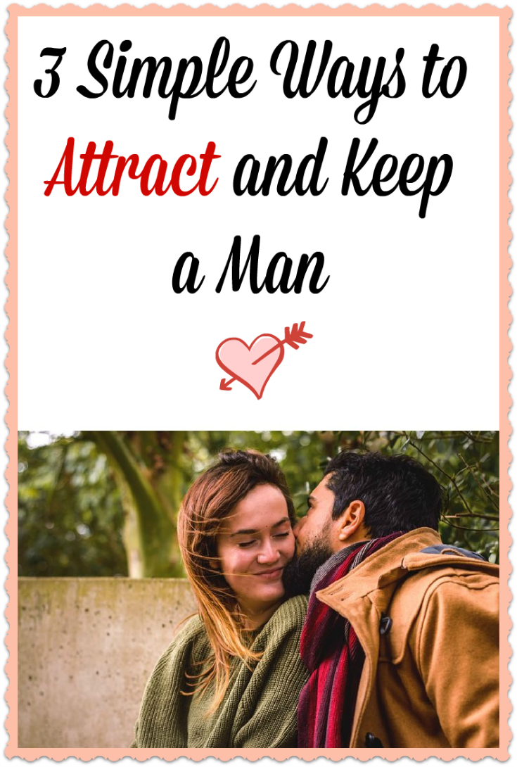 how to attract and keep a man