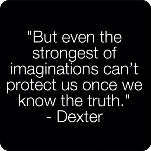 Pin By Carla Meelker On Obsessions Dexter Quotes Dexter Quotes