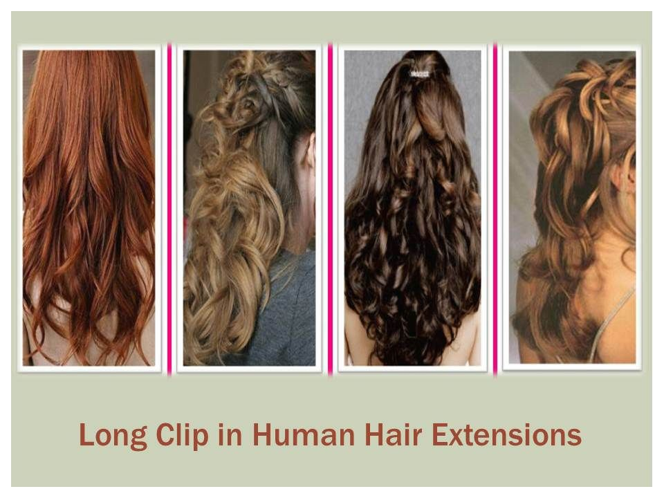 Flaunt Long Hair Instantly With Long Clip In Human Hair Extensions