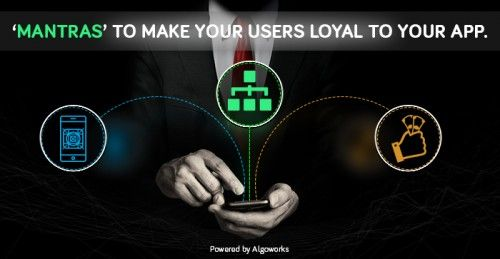 3 Golden Rules To Acquire Loyal Users For Your App