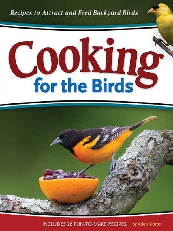 王晗祥康快车失眠_Cooking for the Birds is full of recipes to attract and feed backyard birds. Easy to ...