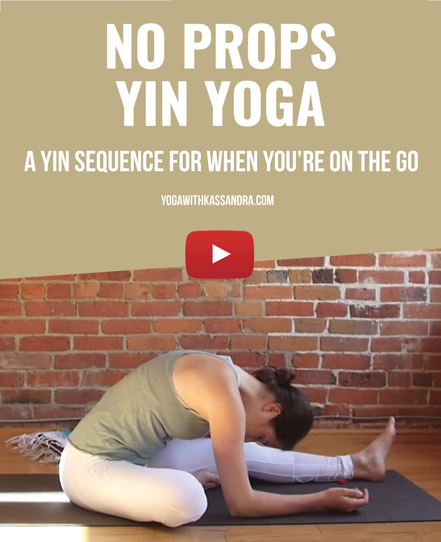 7 Yin Yoga Poses You Can Do Anywhere No Props Required Yoga With Kassandra Blog Yin Yoga Poses Yin Yoga Restorative Yoga