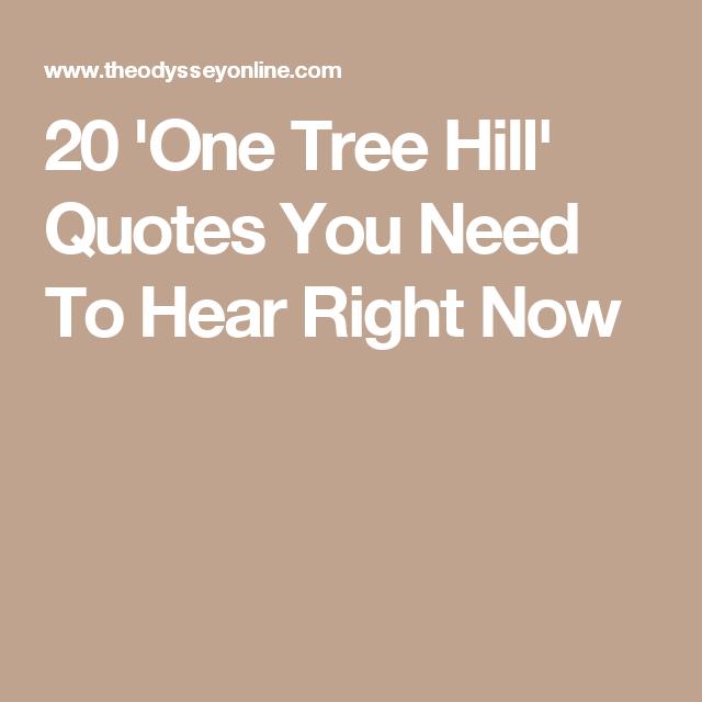 One Tree Hill Quotes 20 'One Tree Hill' Quotes You Need To Hear Right Now | One tree  One Tree Hill Quotes