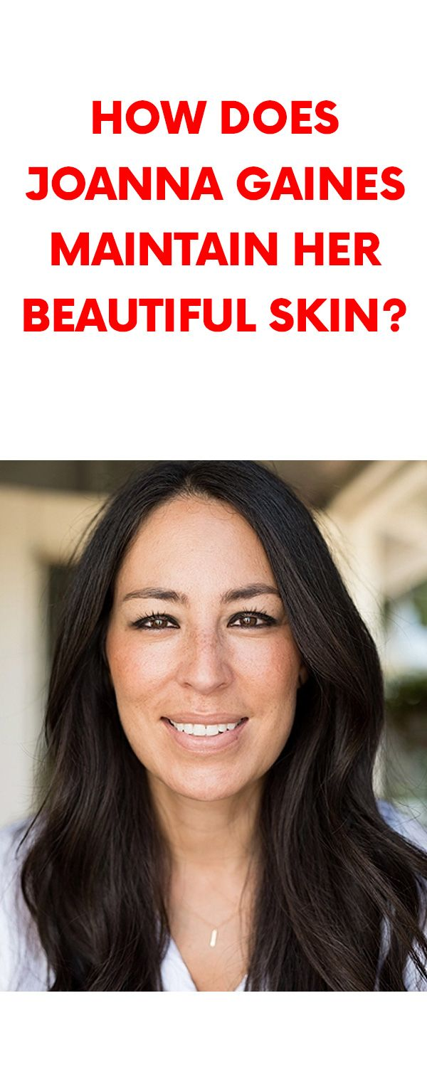 How does joanna gaines maintain her beautiful skin food fashion