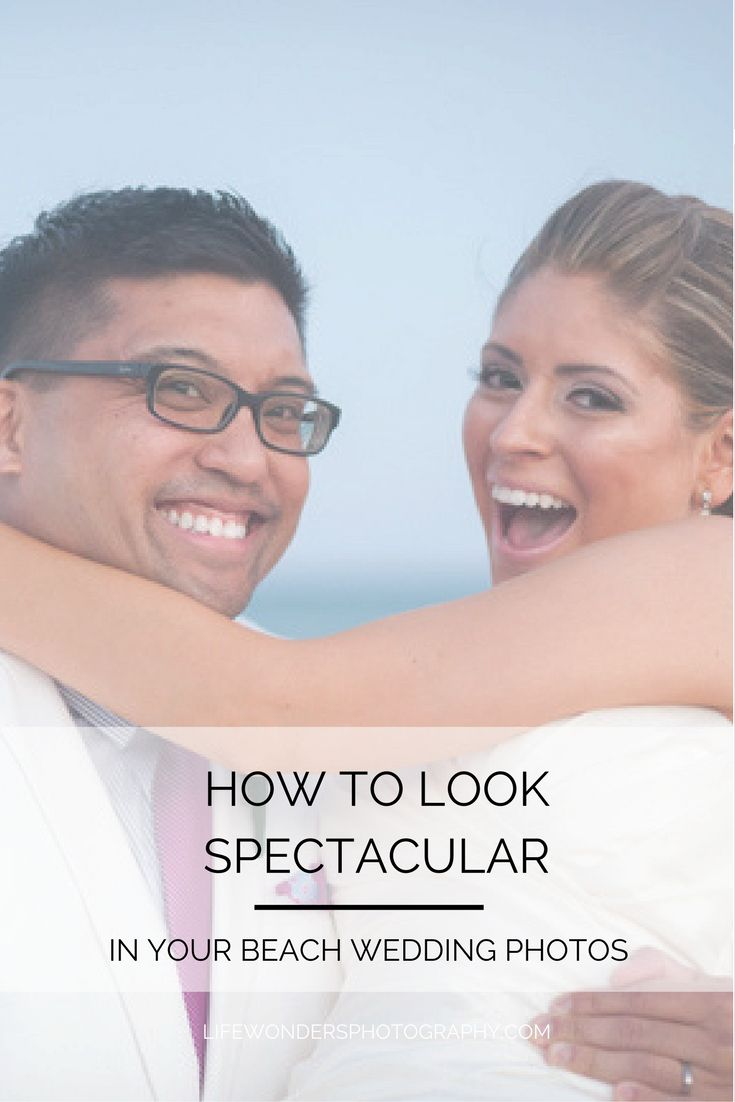 Relaxed beach wedding  How to Look Spectacular in Your Beach Wedding Photos  Pinterest